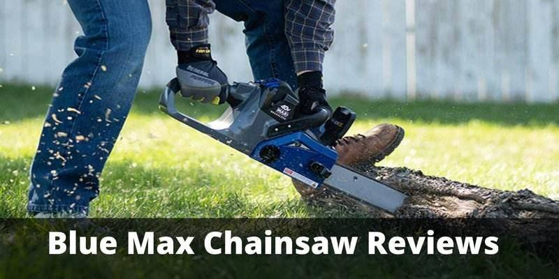 Blue Max Chainsaw Reviews In 2020