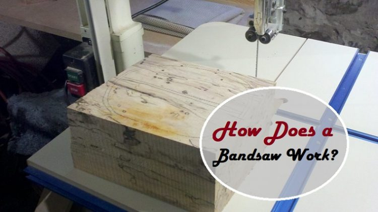 How Does a Bandsaw Work