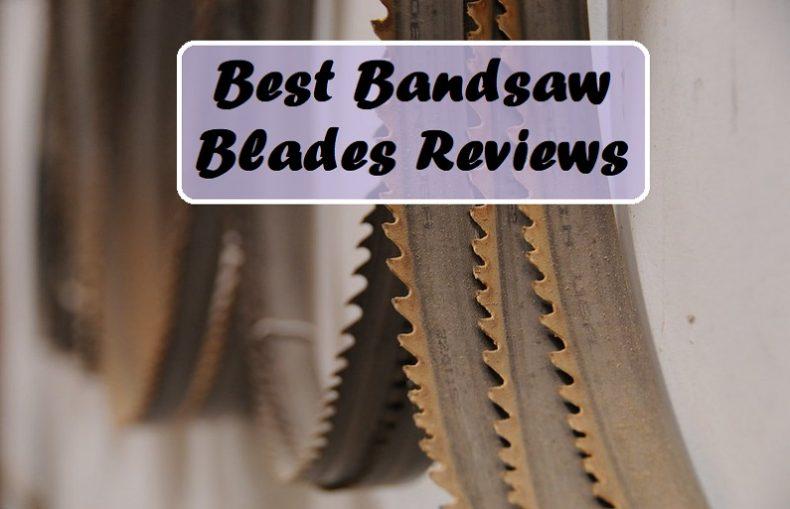 Best Bandsaw Blades Reviews