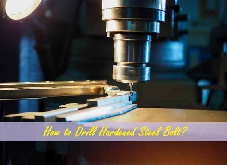 How to Drill Hardened Steel Bolt